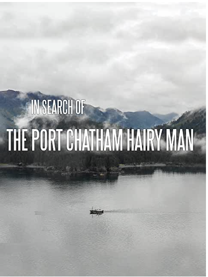 Bigfoot in Alaska: The Abandoned Port Chatham Hairy Man Accounts